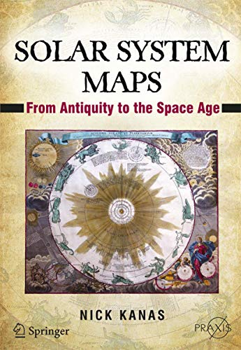 9781461408956: Solar System Maps: From Antiquity to the Space Age (Springer Praxis Books)