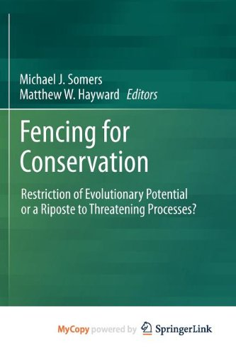 9781461409038: Fencing for Conservation: Restriction of Evolutionary Potential or a Riposte to Threatening Processes?