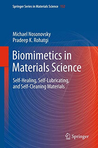 9781461409250: Biomimetics in Materials Science: Self-Healing, Self-Lubricating, and Self-Cleaning Materials (Springer Series in Materials Science)