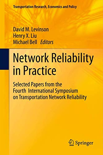 9781461409465: Network Reliability in Practice: Selected Papers from the Fourth International Symposium on Transportation Network Reliability (Transportation Research, Economics and Policy)