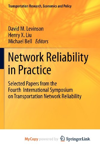 9781461409489: Network Reliability in Practice: Selected Papers from the Fourth International Symposium on Transportation Network Reliability