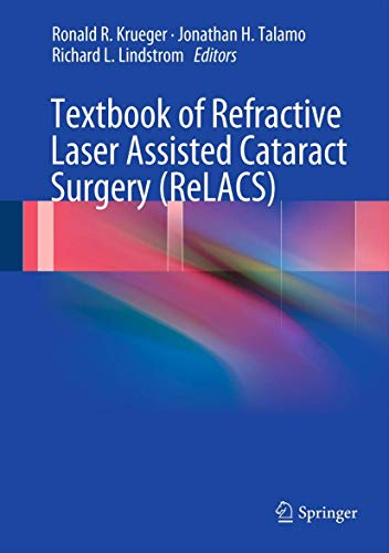 Textbook of Refractive Laser Assisted Cataract Surgery: Ronald R. Krueger