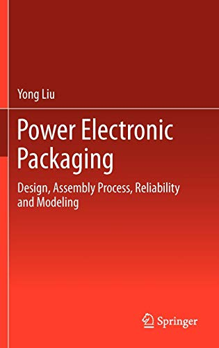 9781461410522: Power Electronic Packaging: Design, Assembly Process, Reliability and Modeling