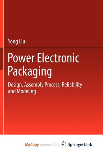 9781461410546: Power Electronic Packaging: Design, Assembly Process, Reliability and Modeling