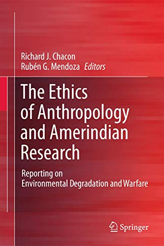 The Ethics of Anthropology and Amerindian Research