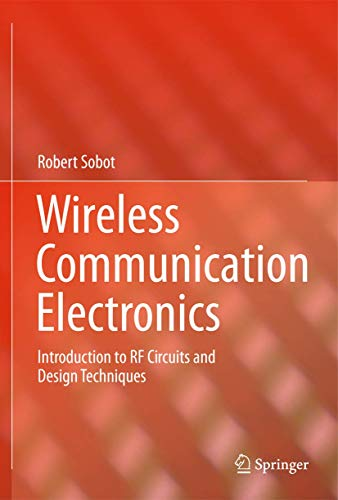 9781461411161: Wireless Communication Electronics: Introduction to RF Circuits and Design Techniques