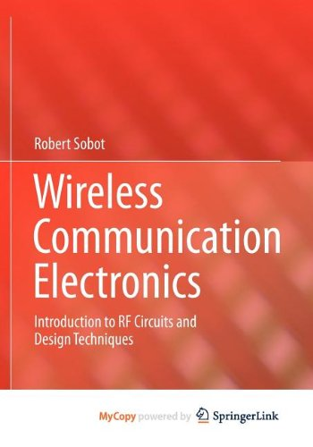 9781461411185: Wireless Communication Electronics: Introduction to RF Circuits and Design Techniques