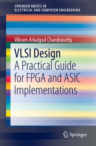 9781461411192: VLSI Design: A Practical Guide for FPGA and ASIC Implementations (SpringerBriefs in Electrical and Computer Engineering)