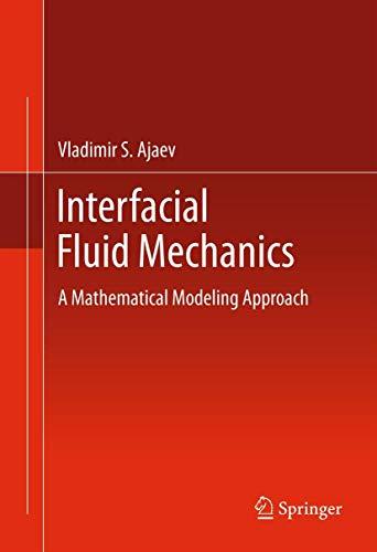 9781461413400: Interfacial Fluid Mechanics: A Mathematical Modeling Approach