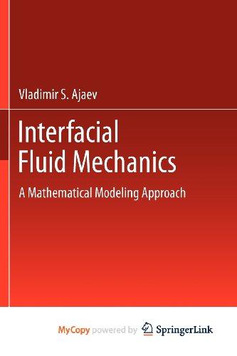 9781461413424: Interfacial Fluid Mechanics: A Mathematical Modeling Approach