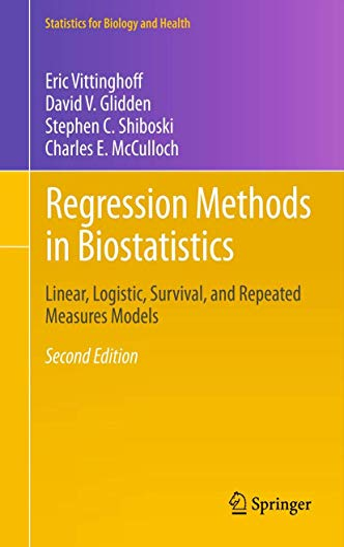 Regression Methods in Biostatistics: Linear, Logistic, Survival,: Eric Vittinghoff, David