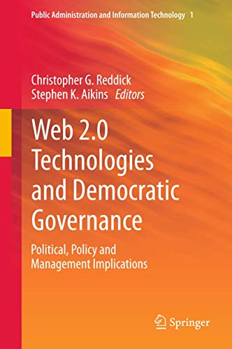 9781461414476: Web 2.0 Technologies and Democratic Governance: Political, Policy and Management Implications (Public Administration and Information Technology)