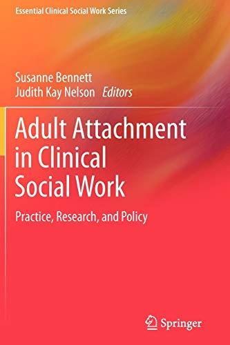 Adult Attachment in Clinical Social Work: Bennett, Susanne (EDT)/