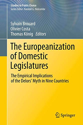 9781461415015: The Europeanization of Domestic Legislatures: The Empirical Implications of the Delors' Myth in Nine Countries (Studies in Public Choice)