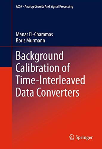 9781461415107: Background Calibration of Time-Interleaved Data Converters (Analog Circuits and Signal Processing)