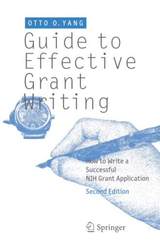 9781461415800: Guide to Effective Grant Writing: How to Write a Successful NIH Grant Application