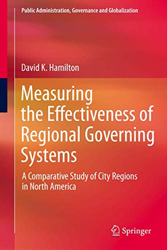 Measuring the Effectiveness of Regional Governing Systems: A Comparative Study of City Regions in ...