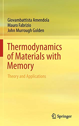 9781461416913: Thermodynamics of Materials with Memory: Theory and Applications