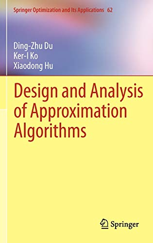 9781461417002: Design and Analysis of Approximation Algorithms (Springer Optimization and Its Applications, Vol. 62)
