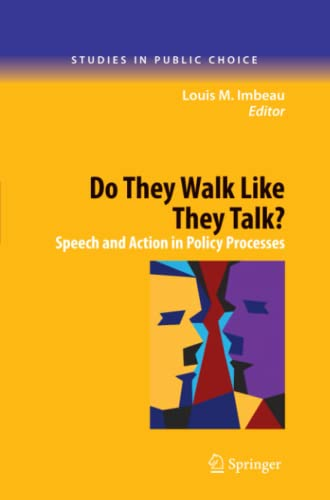 Do They Walk Like They Talk?: Speech and Action in Policy Processes (Studies in Public Choice)