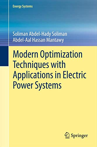 Modern Optimization Techniques with Applications in Electric: Soliman Abdel-Hady Soliman,