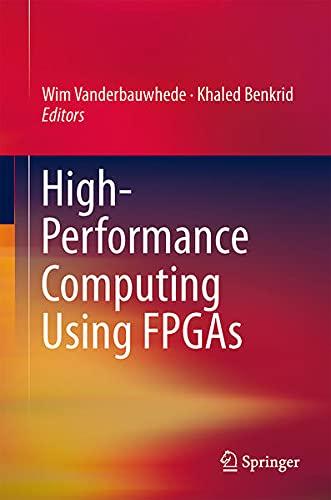 9781461417910: High-Performance Computing Using FPGAs