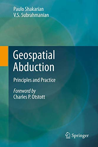 9781461417934: Geospatial Abduction: Principles and Practice