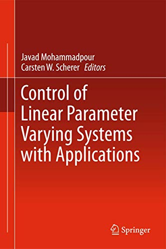 9781461418320: Control of Linear Parameter Varying Systems with Applications