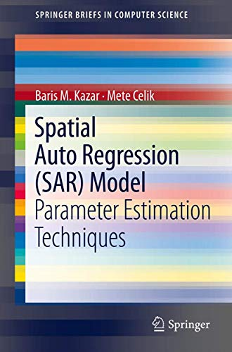 Spatial Autoregression (Sar) Model: Parameter Estimation Techniques: Baris M. Kazar