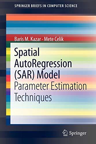 9781461418412: Spatial AutoRegression (SAR) Model: Parameter Estimation Techniques (SpringerBriefs in Computer Science)
