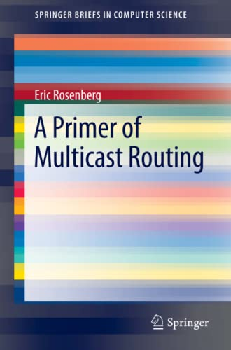 9781461418726: A Primer of Multicast Routing (SpringerBriefs in Computer Science)