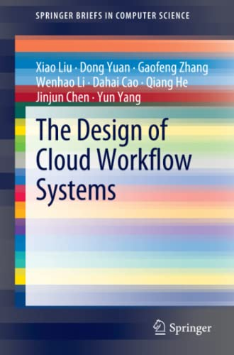 9781461419327: The Design of Cloud Workflow Systems (SpringerBriefs in Computer Science)