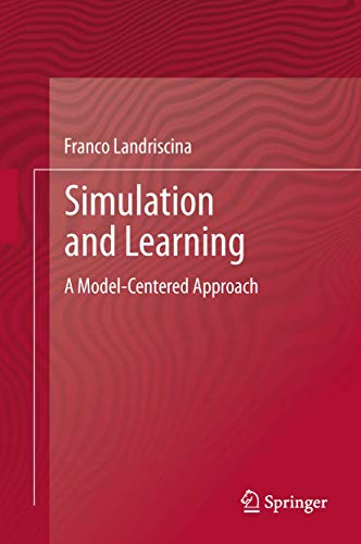 9781461419532: Simulation and Learning: A Model-Centered Approach