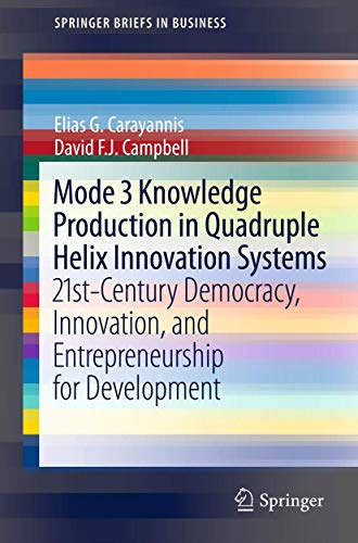 9781461420613: Mode 3 Knowledge Production in Quadruple Helix Innovation Systems: 21st-Century Democracy, Innovation, and Entrepreneurship for Development (SpringerBriefs in Business)