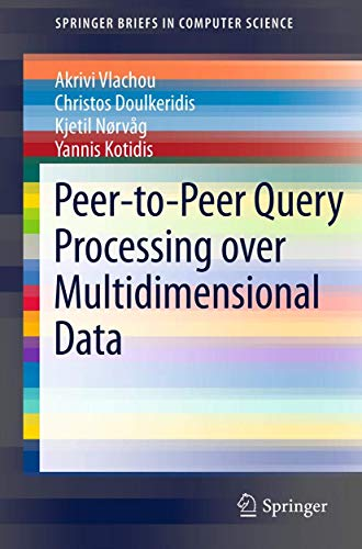 9781461421092: Peer-to-Peer Query Processing over Multidimensional Data (SpringerBriefs in Computer Science)