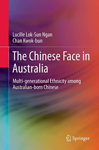 The Chinese Face in Australia: Multi-generational Ethnicity: Ngan, Lucille Lok-sun
