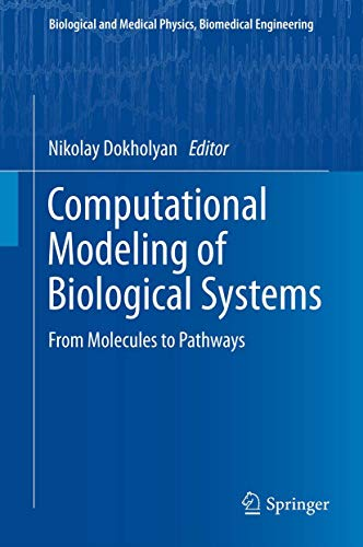 9781461421450: Computational Modeling of Biological Systems: From Molecules to Pathways (Biological and Medical Physics, Biomedical Engineering)