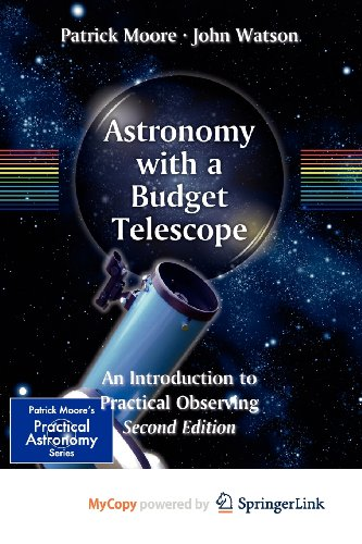 9781461421627: Astronomy with a Budget Telescope: An Introduction to Practical Observing