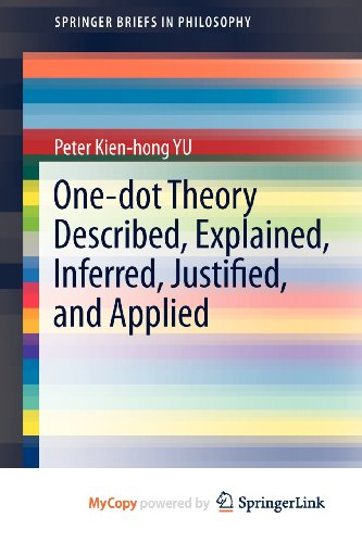 9781461421689: One-dot Theory Described, Explained, Inferred, Justified, and Applied