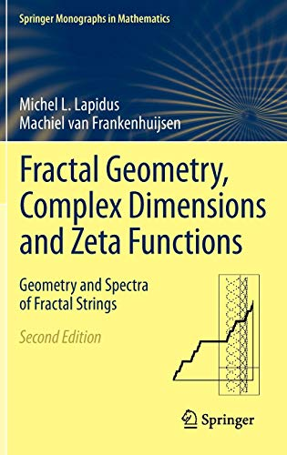 Fractal Geometry, Complex Dimensions and Zeta Functions: Geometry and Spectra of Fractal Strings (Springer Monographs in Mathematics) (1461421756) by Lapidus, Michel; van Frankenhuijsen, Machiel