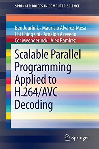 Scalable Parallel Programming Applied to H.264/Avc Decoding: Alvarez-Mesa, Mauricio