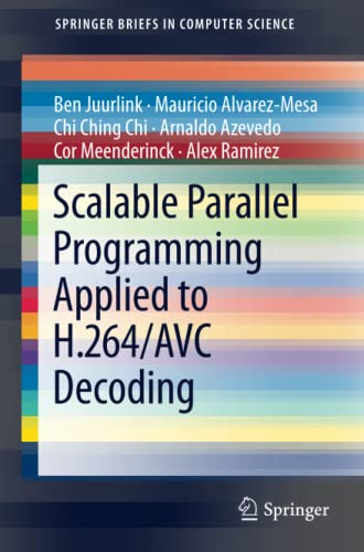 9781461422297: Scalable Parallel Programming Applied to H.264/AVC Decoding (SpringerBriefs in Computer Science)