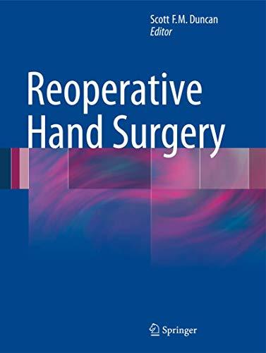 Reoperative Hand Surgery: Duncan, Scott F. M. (Editor)