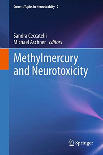 Methylmercury and Neurotoxicity: Michael Aschner