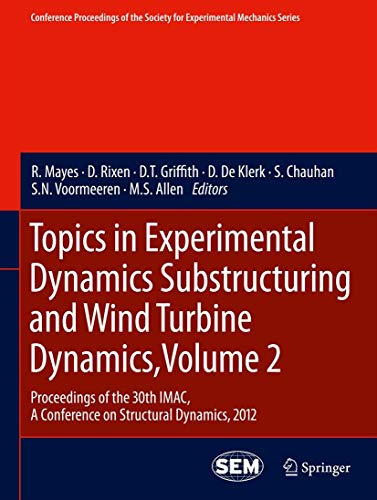 Topics in Experimental Dynamics Substructuring and Wind Turbine Dynamics, Volume 2: Volume 2 (...
