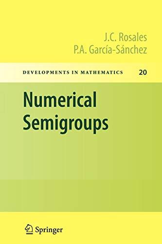 9781461424567: Numerical Semigroups (Developments in Mathematics)