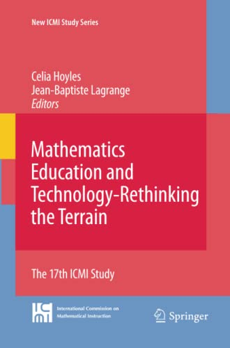 9781461424680: Mathematics Education and Technology-Rethinking the Terrain: The 17th ICMI Study (New ICMI Study Series) (Volume 13)