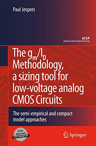 9781461425052: The gm/ID Methodology, a sizing tool for low-voltage analog CMOS Circuits: The semi-empirical and compact model approaches (Analog Circuits and Signal Processing)