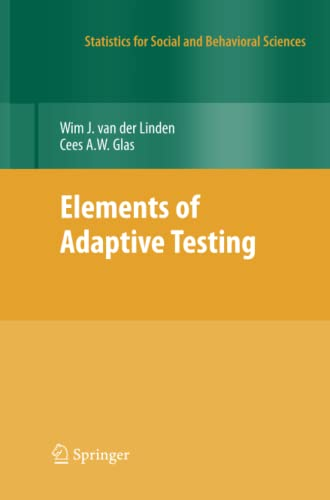 9781461425533: Elements of Adaptive Testing (Statistics for Social and Behavioral Sciences)