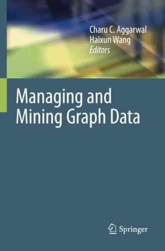 Managing and Mining Graph Data: CHARU C. AGGARWAL